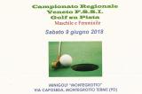 9 Giugno, Montegrotto Terme (PD). Campionato Regionale FSSI di Golf su Pista M/F
